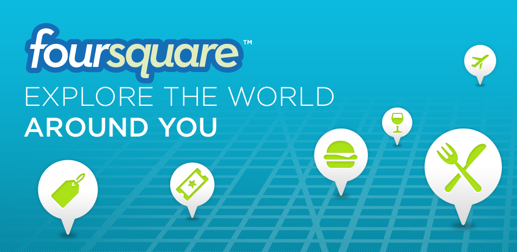 Foursquare: Explore the world
