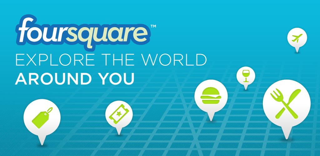 Foursquare: Explore the world