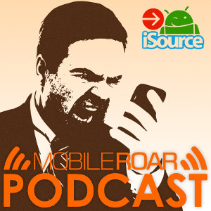 Mobile Roar Podcast: Google Edition devices, Windows Phone 8.1, and more