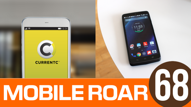 Mobile Roar 68: CurrentC drama, DROID Turbo, and Nexus 6 pre-order disaster