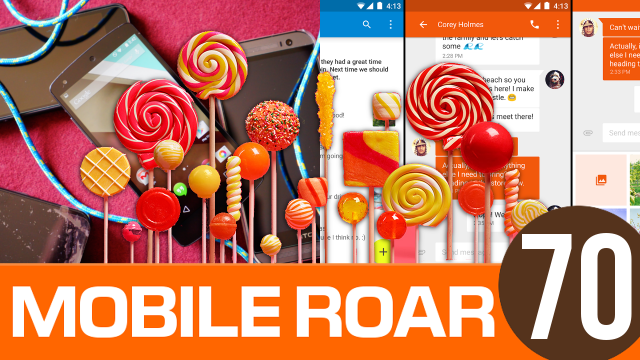 Mobile Roar 70: Android Lollipop updates, YouTube Music, and more!