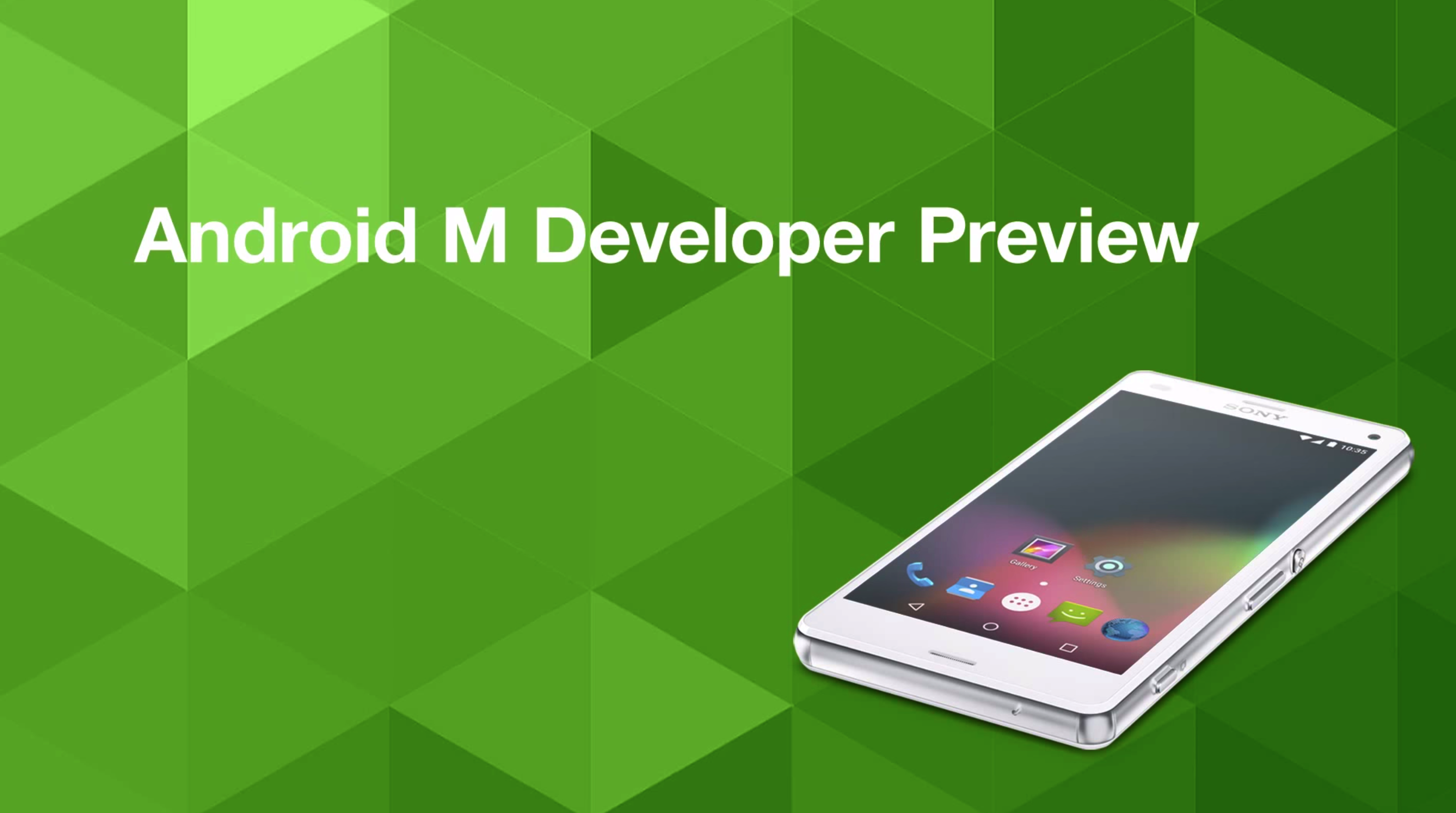 Android Mobile: Sony releases Android M Developer Preview ...