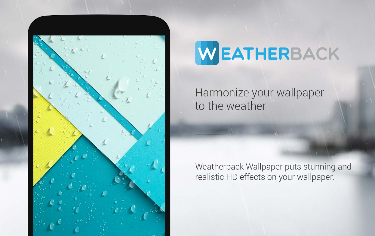 Weatherback Is An App That Gives You The Feeling Of A Live Weather Wallpaper But It Uses Your Own As Background Will Put Rain Fog